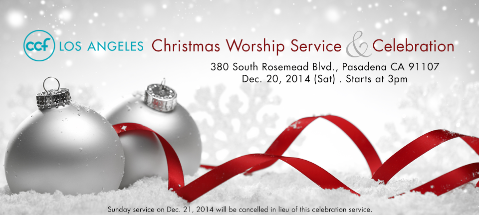 2014 CCFLA Christmas Worship Service & Celebration