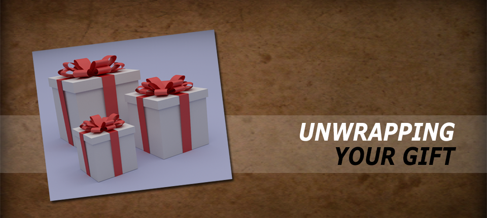 Unwrapping Your Gift