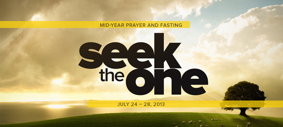 2013 Mid-Year Prayer and Fasting - Seek the One