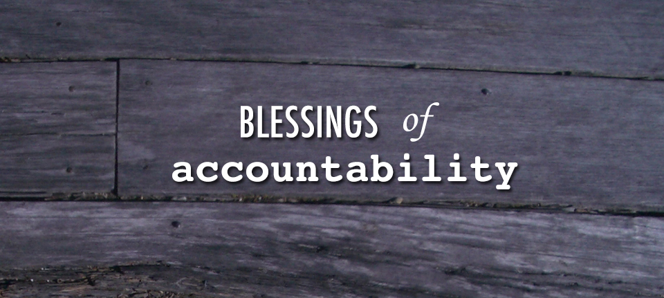Blessings of Accountability