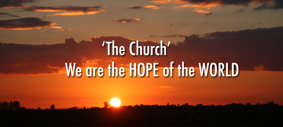 The Church - We are the Hope of the World