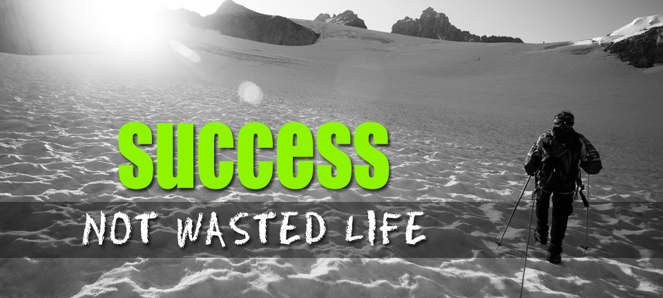 Success, Not Wasted Life