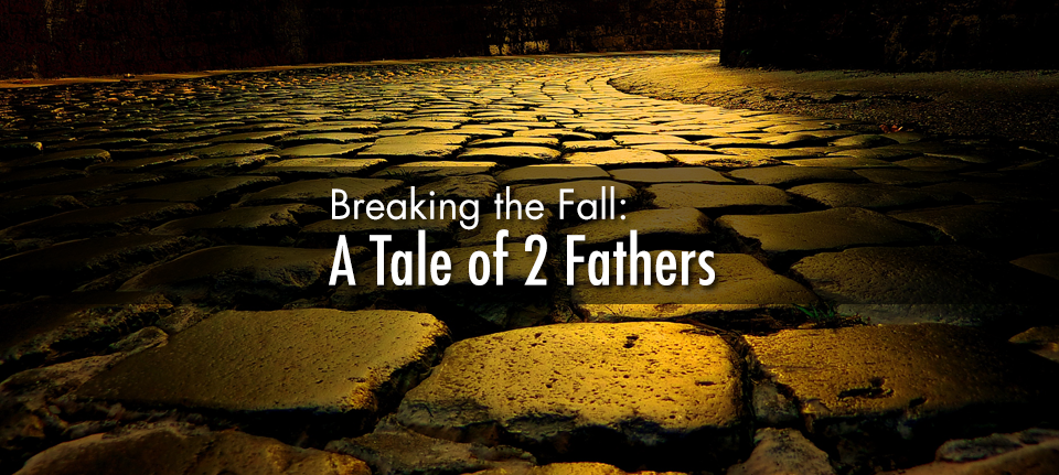 Breaking the Fall: A Tale of 2 Fathers