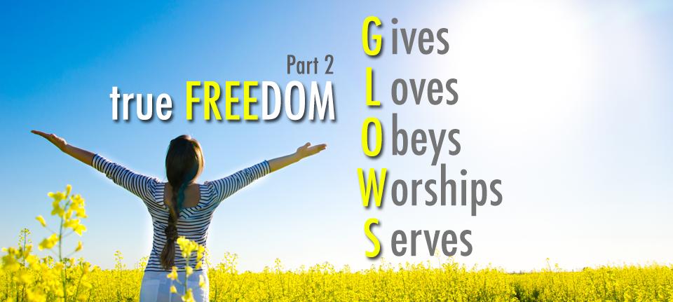True Freedom Glows (Part 2)
