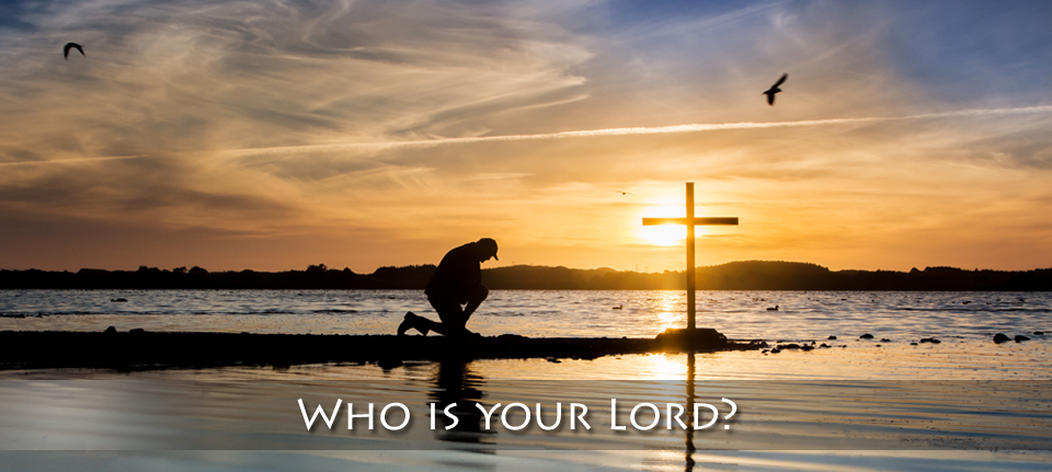 Who is your Lord?