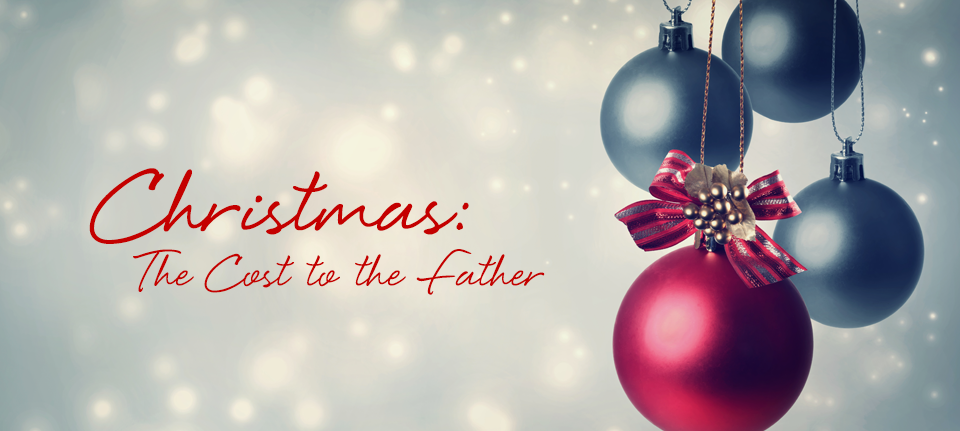 Christmas: The Cost to the Father
