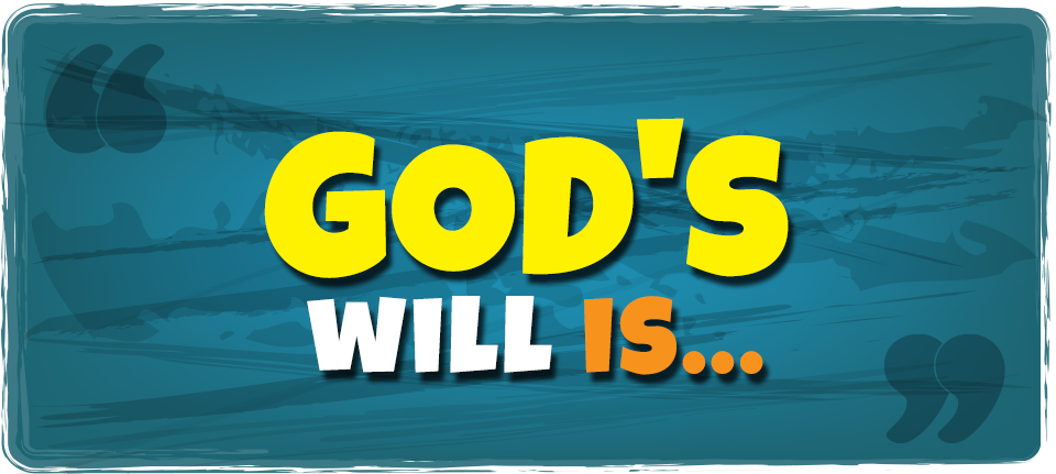 God's Will Is...