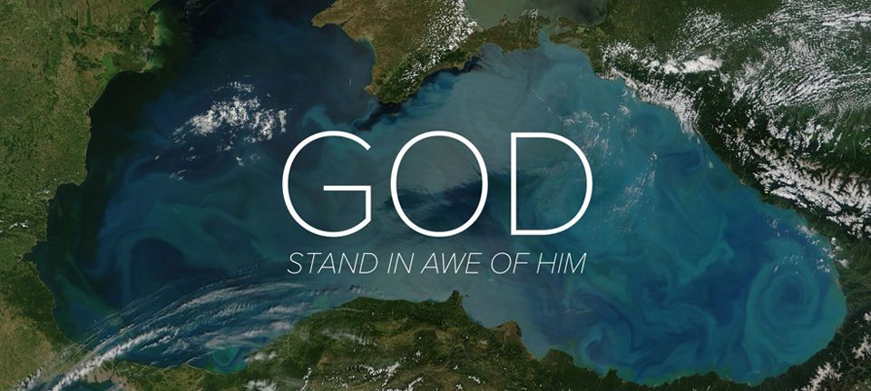 God: Stand In Awe of Him