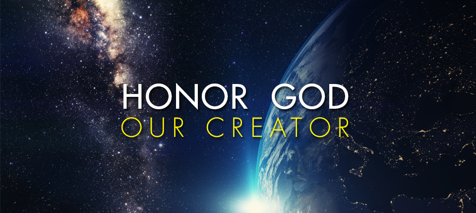 Honor God Our Creator