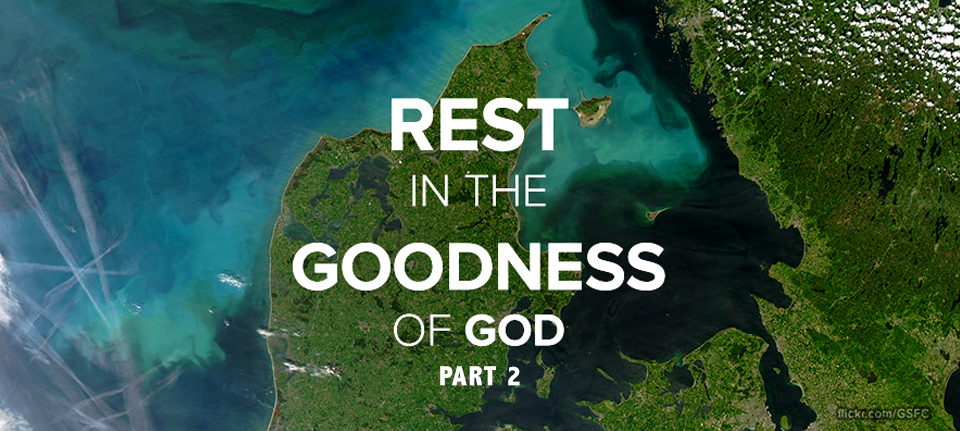Rest in the Goodness of God - Part 2