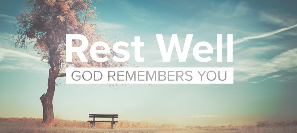 Rest Well: God Remembers You