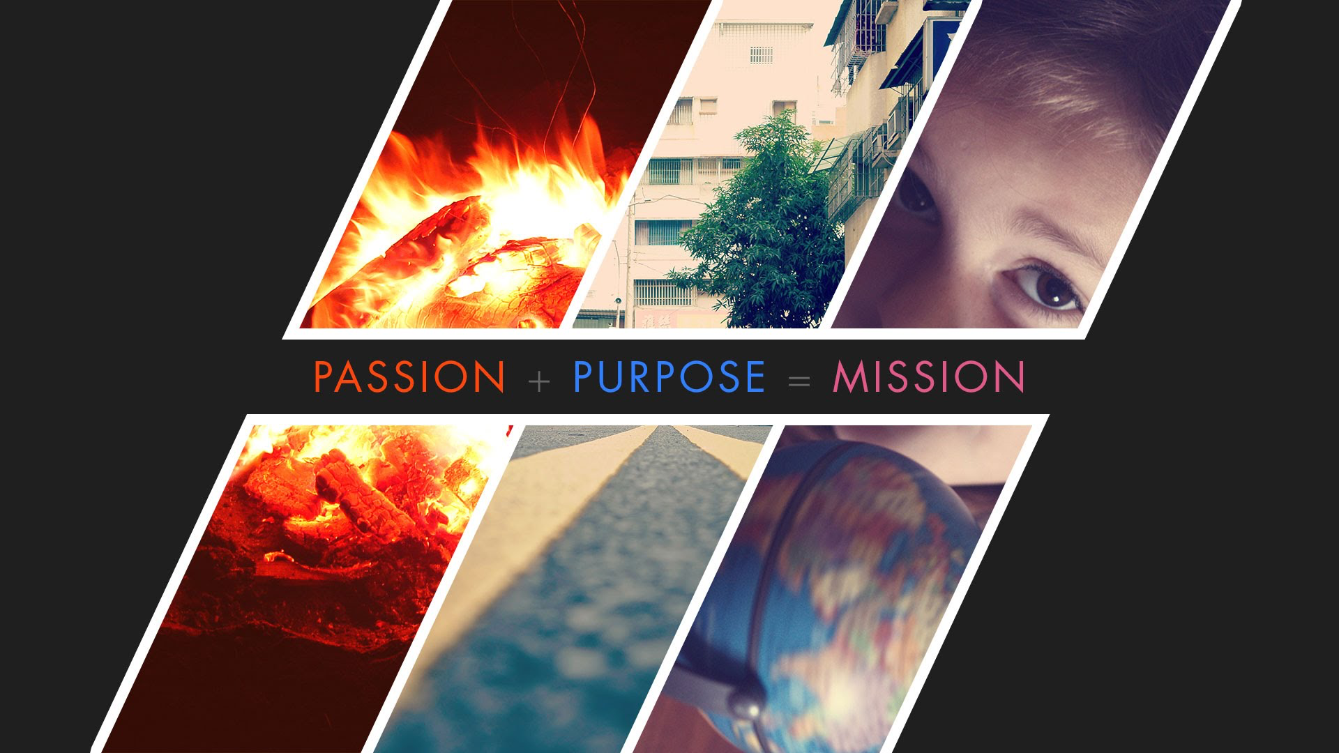 Passion + Purpose = Mission