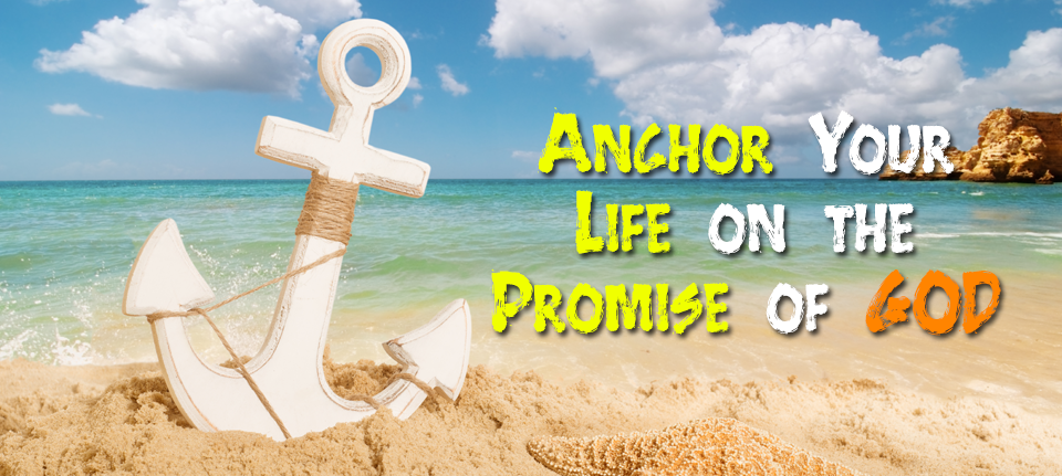 Anchor Your Life on the Promise of God