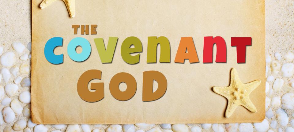 The Covenant God