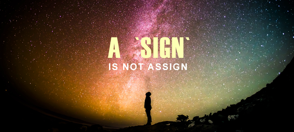 a-sign-is-not-assign