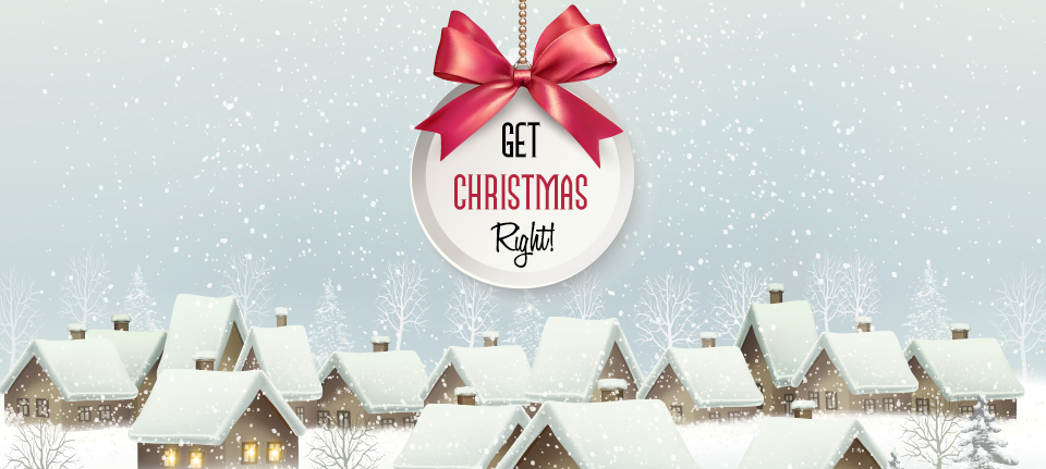 Get Christmas Right!