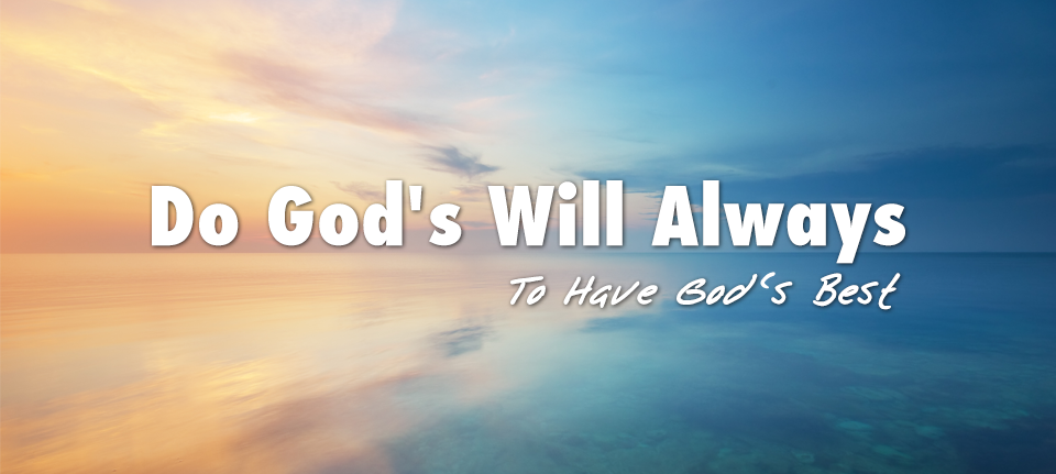 Do God's Will Always to Have God's Best