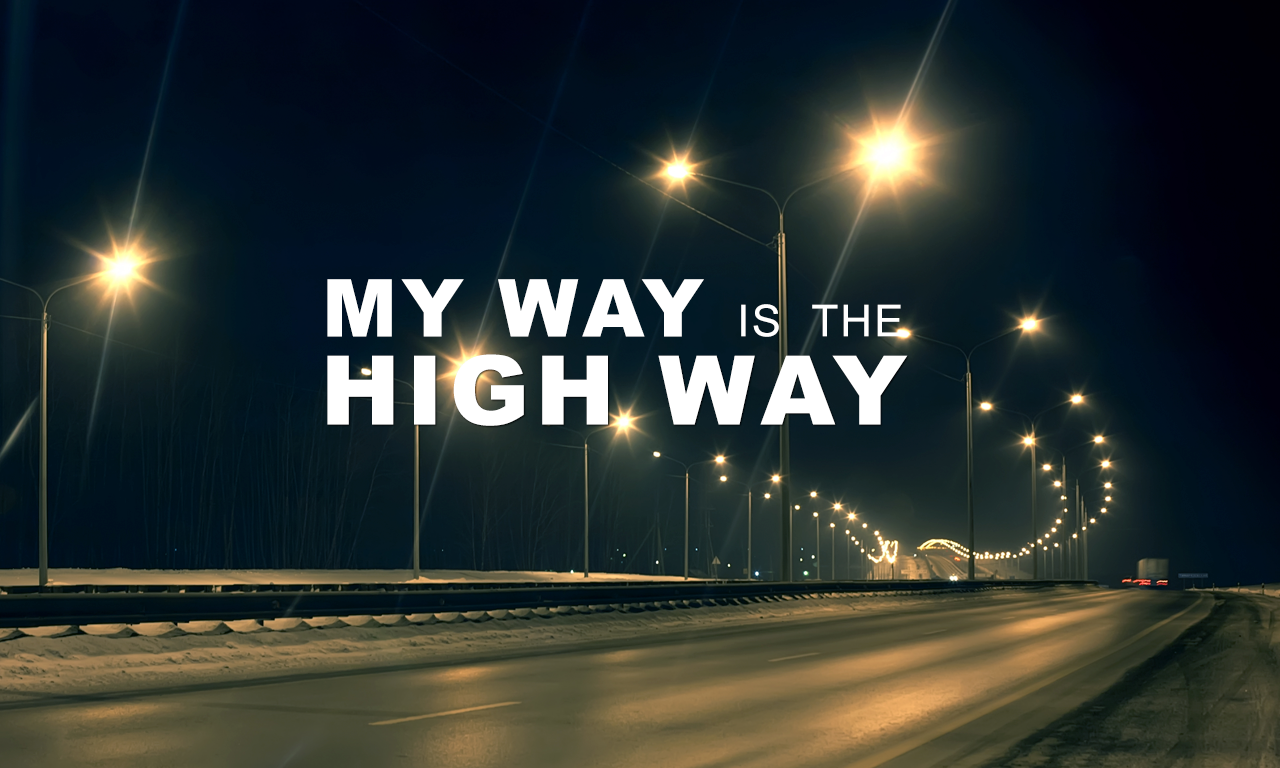 My Way Is The High Way