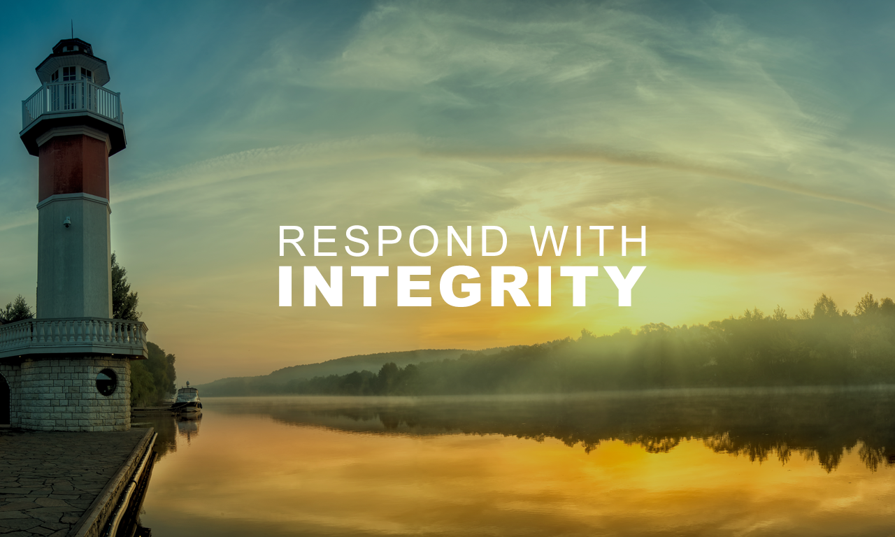 Respond With Integrity