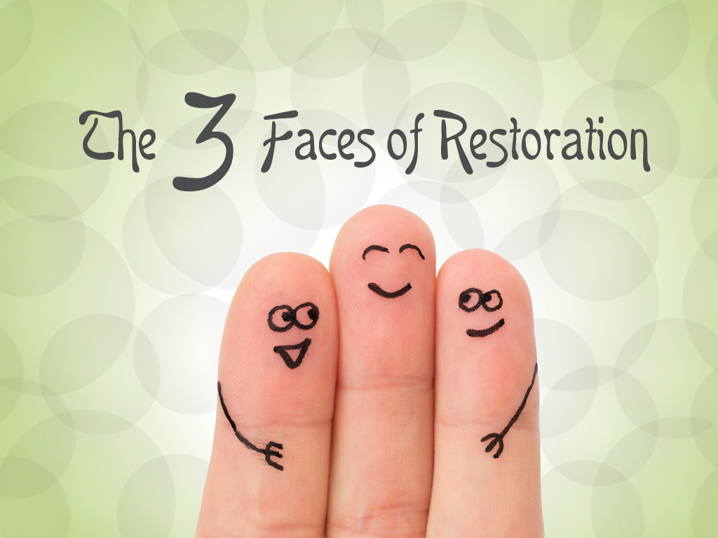 The 3 Faces of Restoration