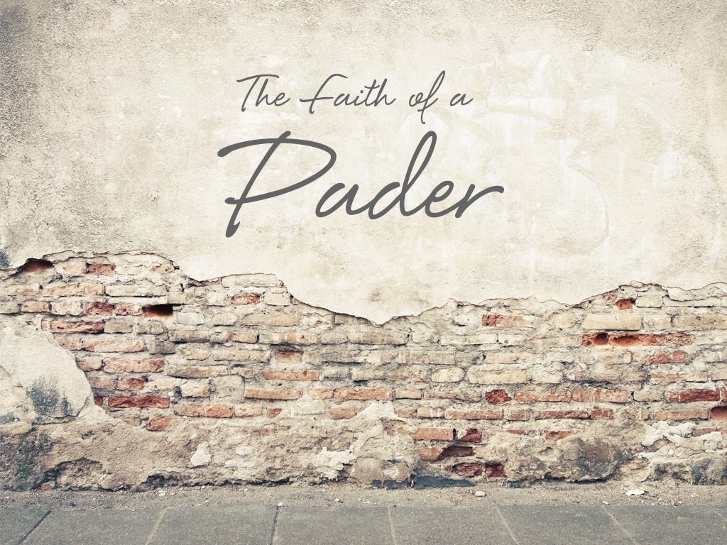 The Faith of a Pader