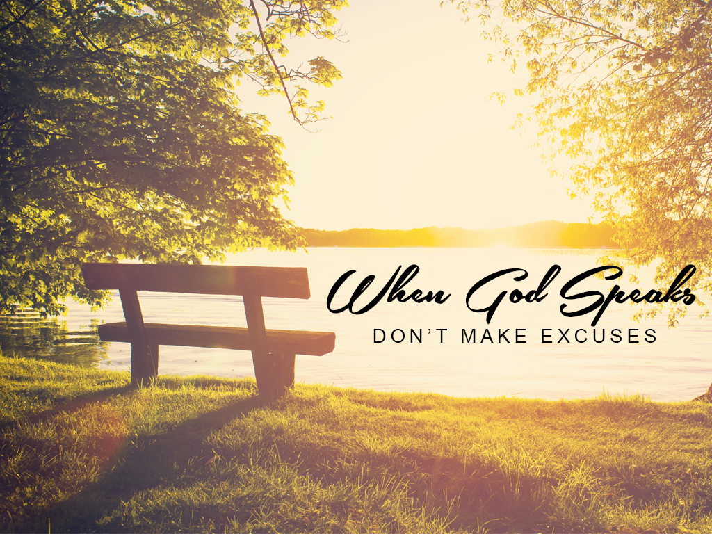 When God Speaks, Don't Make Excuses