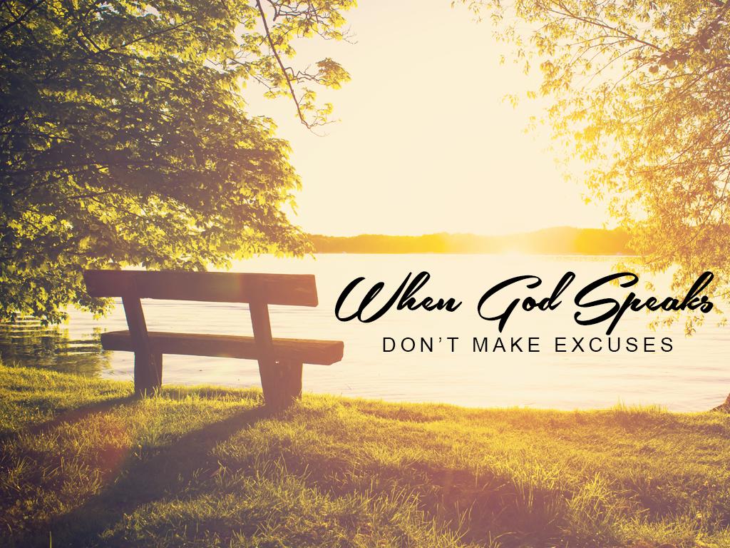 When God Speaks, Don't Make Excuses