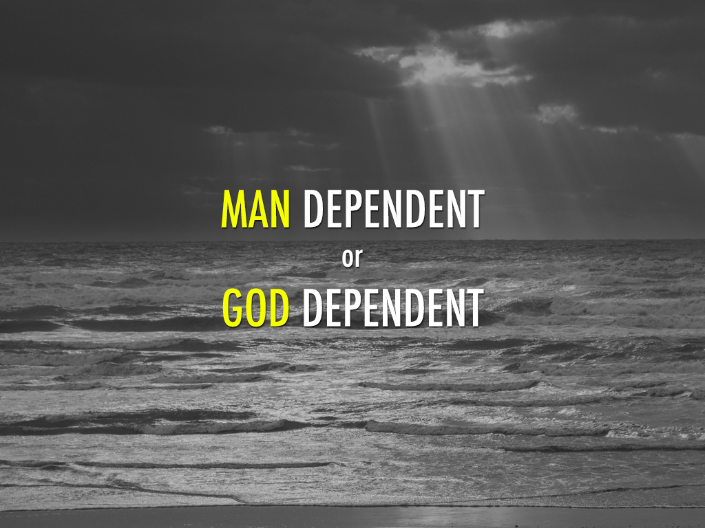 Man Dependent or God Dependent