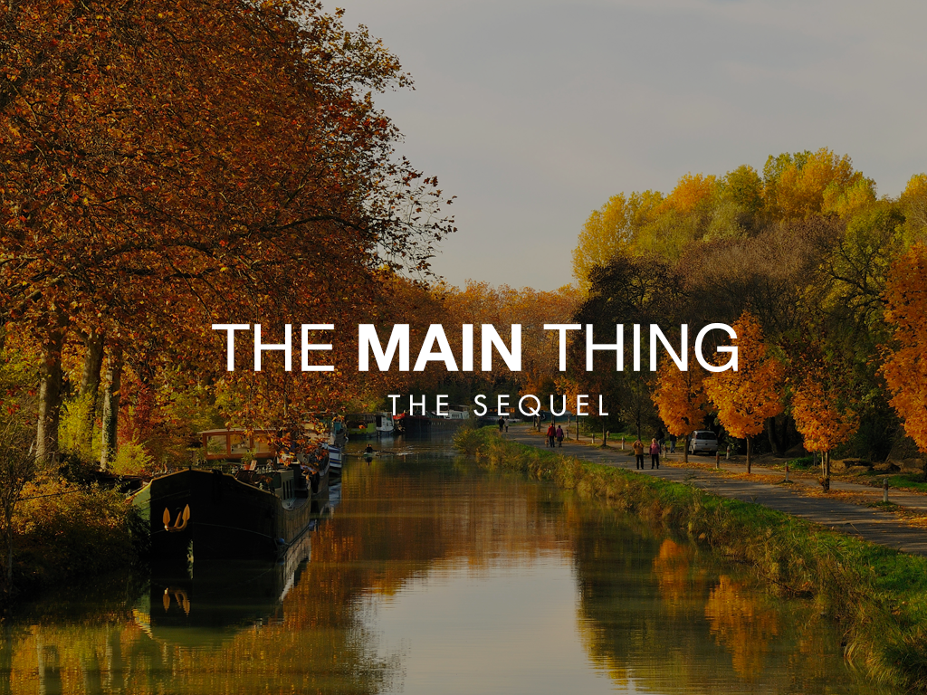 The Main Thing - The Sequel