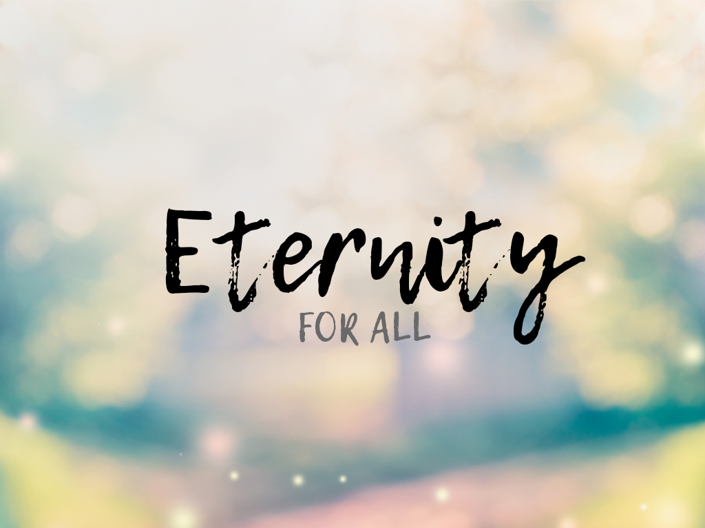 Eternity For All