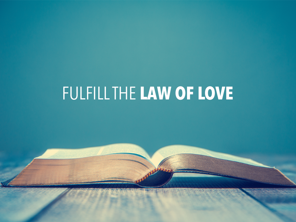 Fulfill the Law of Love
