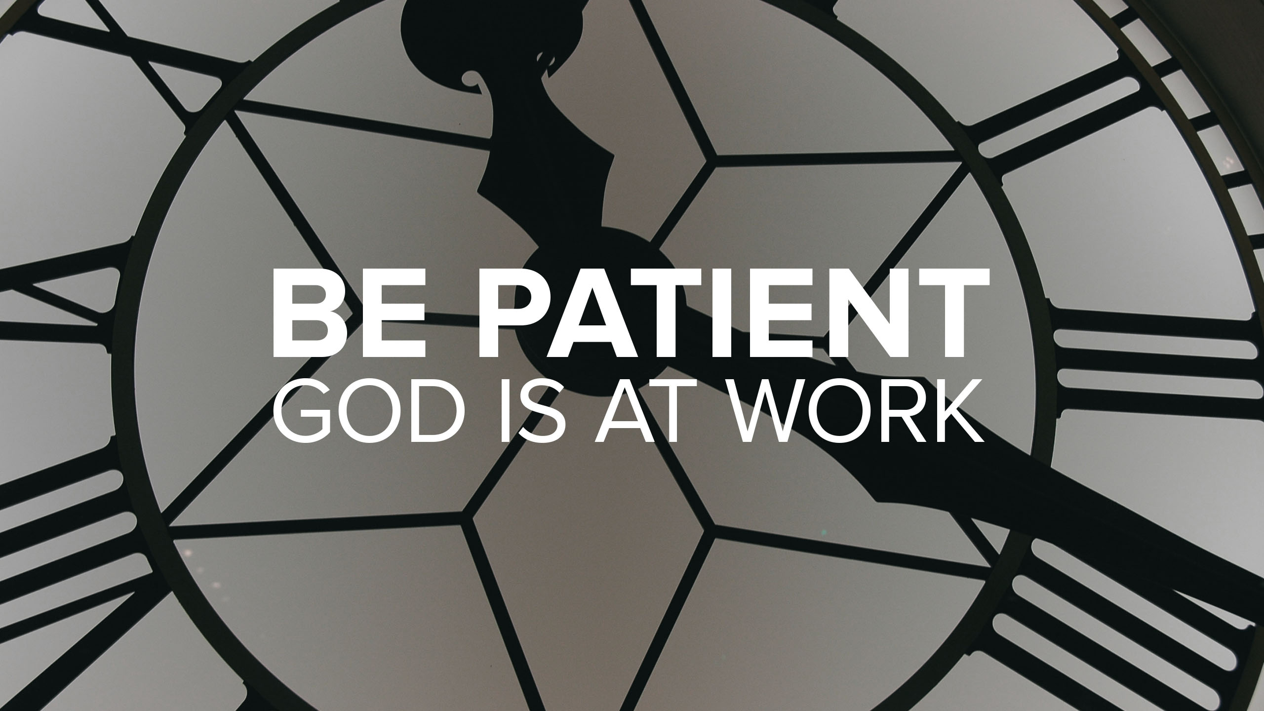 Be Patient: God is At Work