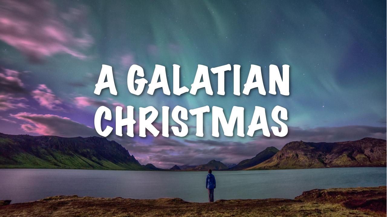 A Galatian Christmas