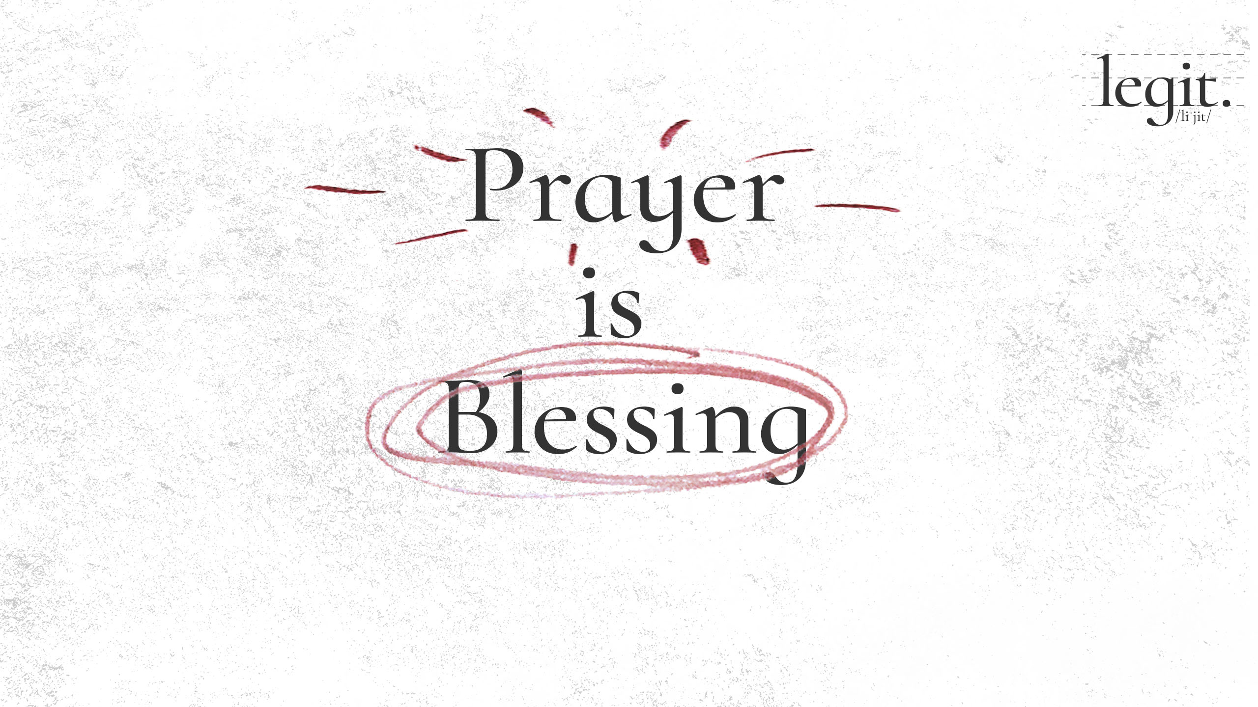 Legit: Prayer is Blessing