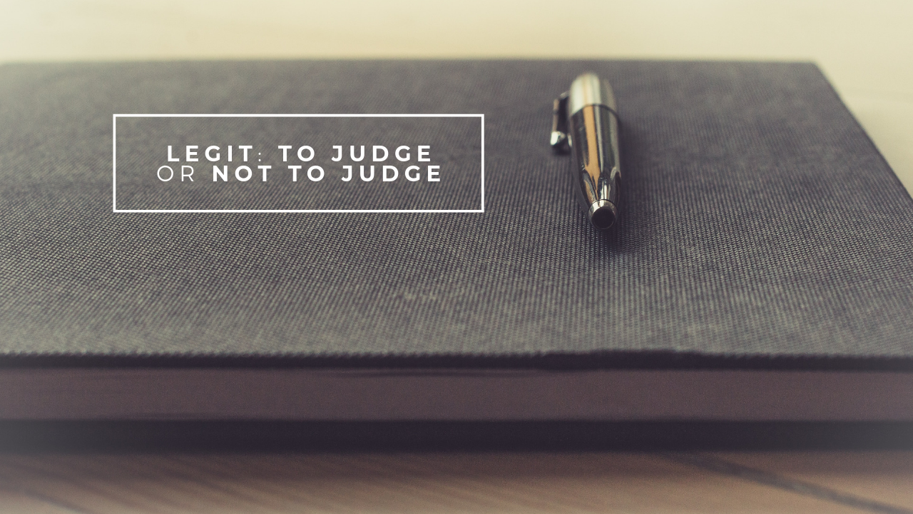 Legit: To Judge or Not To Judge
