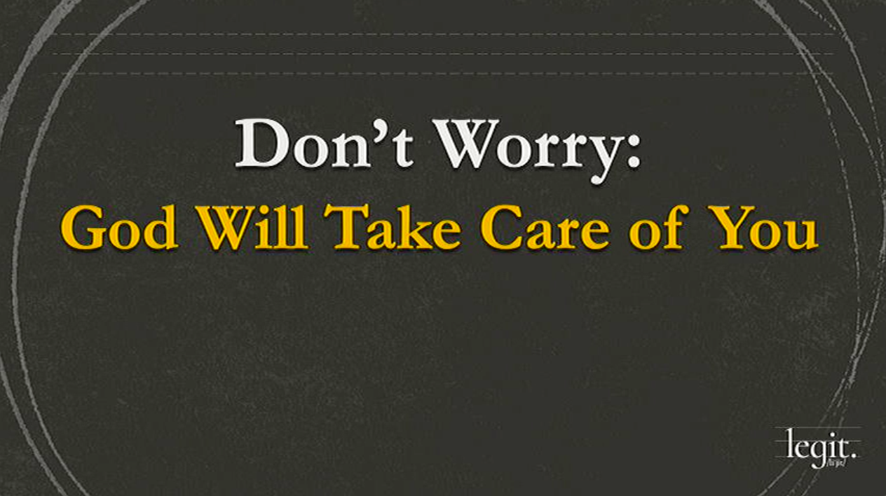 Do Not Worry: God Will Take Care of You